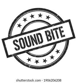 SOUND BITE text written on black round vintage rubber stamp.