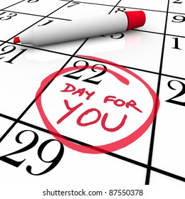 A special Day for You is circled on a calendar for you to indulge yourself, treat yourself and indulge in something you enjoy on a day off
