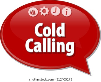 Speech bubble dialog illustration of business term saying Cold Calling