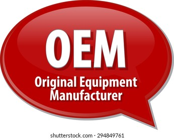 Speech bubble illustration of information technology acronym abbreviation term definition OEM Original Equipment Manufacturer