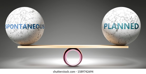 Spontaneous and planned in balance - pictured as balanced balls on scale that symbolize harmony and equity between Spontaneous and planned that is good and beneficial., 3d illustration