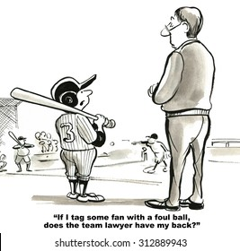 Sports and legal cartoon showing a boy playing baseball asking a coach, 'If I tag some fan with a foul ball, does the team lawyer have my back?'