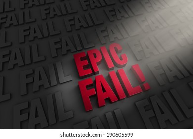 "A spotlight illuminates a large, red ""EPIC FAIL!"" on a dark background of ""FAIL""s"