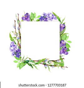 Spring violet flowers - hyacinth, crocus, willow branches, leaves. Floral card, square frame. Water color for Easter design