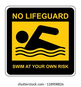 The Square Black and Yellow No Lifeguard Swim At Your Own Risk Sign Isolated on White Background