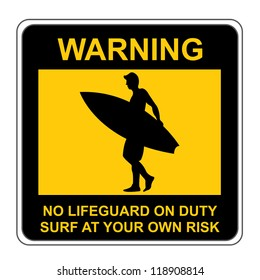 The Square Black and Yellow Warning No Lifeguard On Duty Surf At Your Own Risk Sign Isolated on White Background