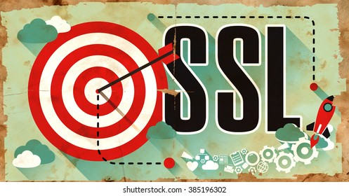 SSL - Secure Socket Layer - Drawn on Old Poster. Business Concept in Flat Design.