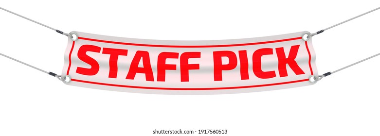 Staff pick. The advertising banner. Advertising banner with red text STAFF PICK. Isolated. 3D Illustration