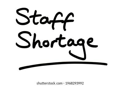 Staff Shortage, handwritten on a white background.