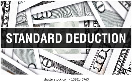 Standard Deduction Closeup Concept. American Dollars Cash Money,3D rendering. Standard Deduction at Dollar Banknote. Financial USA money banknote and commercial money investment profit concept