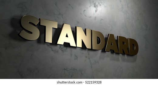 Standard - Gold sign mounted on glossy marble wall  - 3D rendered royalty free stock illustration. This image can be used for an online website banner ad or a print postcard.