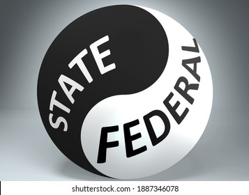 State and federal in balance - pictured as words State, federal and yin yang symbol, to show harmony between State and federal, 3d illustration