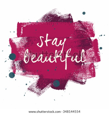 Royalty Free Stock Illustration Of Stay Beautiful Typography Poster