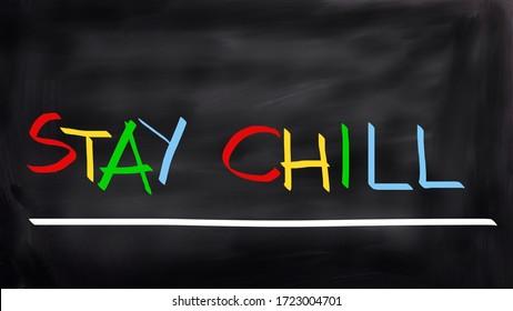 Stay chill handwritten concept on blackboard