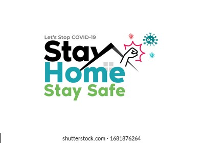 Stay Home Stay Safe, Let's Stop COVID-19, stay home in COVID-19 coronavirus outbreak, stay in the house to prevent virus infection.