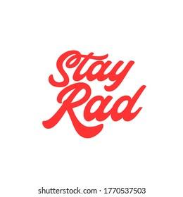 Stay Rad. Fun retro poster typography