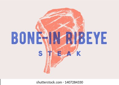 Steak, Bone-In Ribeye. Poster with steak silhouette, text Bone-In Ribeye, Steak. Logo typography template for meat shop, market, restaurant. Design - banner, sticker, menu. Illustration