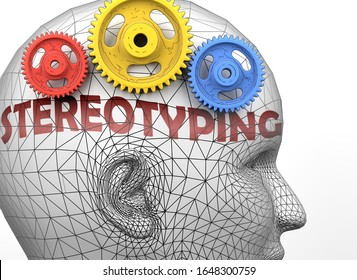 Stereotyping and human mind - pictured as word Stereotyping inside a head to symbolize relation between Stereotyping and the human psyche, 3d illustration