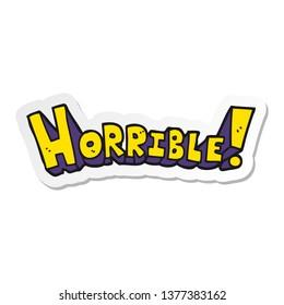 sticker of a cartoon word horrible