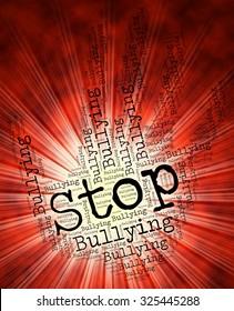 Stop Bullying Indicating Warning Sign And Stops