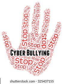 Stop Cyber Bullying Showing Warning Sign And Stopped
