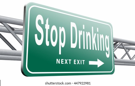 Stop drinking alcohol rehabilitation rehab therapy quit addiction, road sign billboard, 3D illustration, isolated on white background
