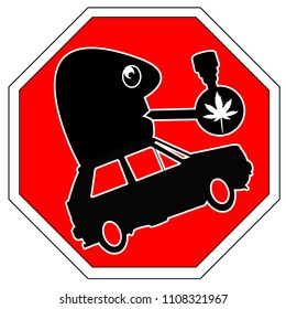 Stop drugged driving. Warning sign not to drive under the influence of cannabis
