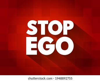 Stop Ego text quote, concept background