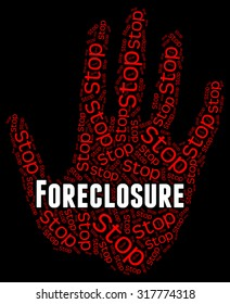 Stop Foreclosure Meaning Repayments Stopped And Forbidden
