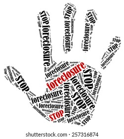 Stop foreclosure. Word cloud illustration in shape of hand print showing protest.