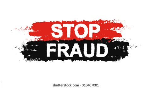 Stop fraud grunge social graffiti print protest text sign. Red, black paint colors. Raster scam prevention stencil poster isolated on white