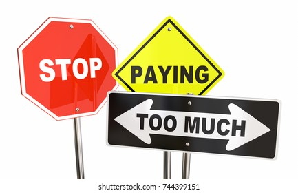 Stop Paying Too Much Money Signs Save Sale Deal 3d Illustration