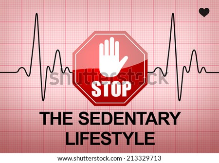 STOP THE SEDENTARY LIFESTYLE written on ECG recording paper expressing warning on heart condition, health hazard