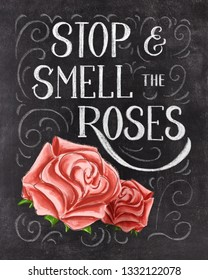 Stop and smell the roses hand lettering on black chalkboard background. Vintage illustration.