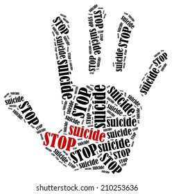 Stop suicide. Word cloud illustration in shape of hand print showing protest.