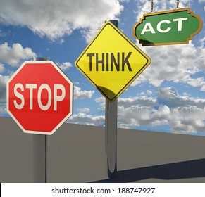 stop think act - traffic sign - sky and clouds