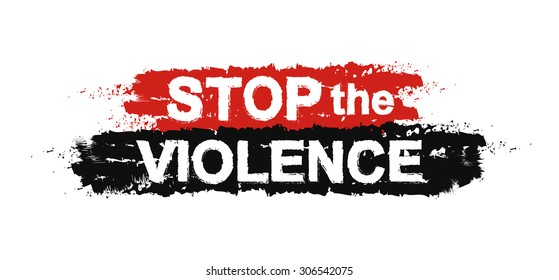 Stop the violence, paint ,grunge, protest, graffiti sign. Raster