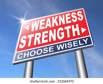 strength or weakness being strong or weak overcome problems