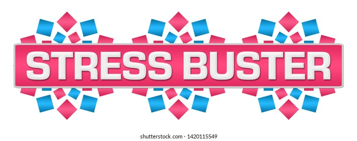 Stress buster text written over pink blue background.