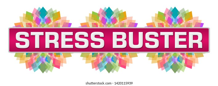 Stress buster text written over pink colorful background.