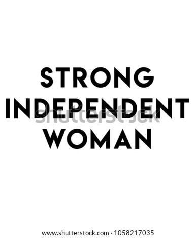 Strong Independent Woman Quotes Inspirational Stock Illustration