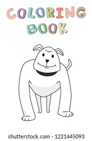 Strong watchdog standing. Funny smiling dog cartoon character. Contour illustration for coloring book. Cartoon style. Isolated. Raster version.