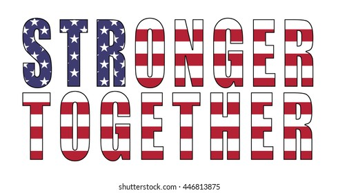 Stronger Together - slogan used for Democratic 2016 presidential campaign