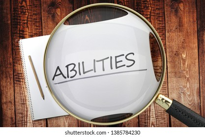 Study, learn and explore abilities - pictured as a magnifying glass enlarging word abilities, symbolizes analyzing, inspecting and researching the meaning of abilities, 3d illustration