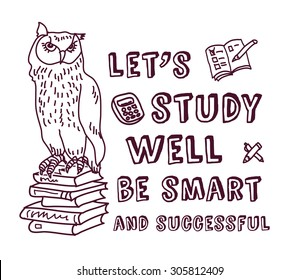 Study learning positive idea ink doodles with sign. Owl with study objects and sign. Ink doodles illustration.