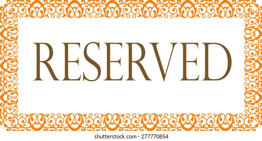 Stylized reserved sign with frame on white background