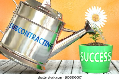 Subcontracting helps achieve success - pictured as word Subcontracting on a watering can to show that it makes success to grow and it is essential for profit in life, 3d illustration