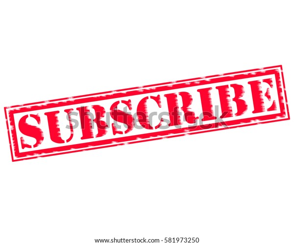 SUBSCRIBE RED Stamp Text on white backgroud