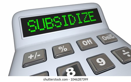 Subsidize Financial Support Subsidies Calculator 3d Illustration