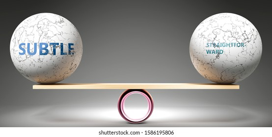 Subtle and straightforward in balance - pictured as balanced balls on scale that symbolize harmony and equity between Subtle and straightforward that is good and beneficial., 3d illustration